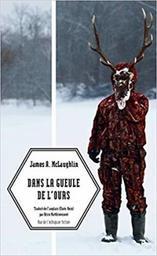 Dans la gueule de l'ours / James A. McLaughlin | A. McLaughlin, James - Auteur du texte. Auteur