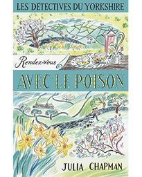 Les détectives du Yorkshire. Tome 4, Rendez-vous avec le poison / Julia Chapman | Chapman, Julia. Auteur