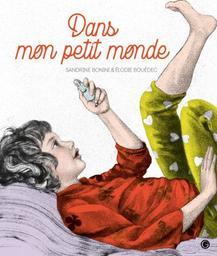 Dans mon petit monde / Élodie Bouédec | Bouédec, Élodie - artiste. Illustrateur