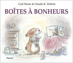 Boîtes à bonheurs / Claude K. Dubois | Dubois, Claude K.. Illustrateur