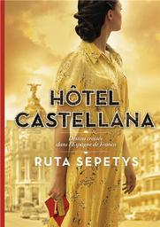 Hôtel Castellana / Ruta Sepetys   Sepetys, Ruta. Auteur