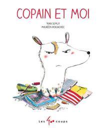 Copain et moi / Yan DeMuy, Maureen Poignonec | Poignonec, Maurèen (1992-....). Illustrateur
