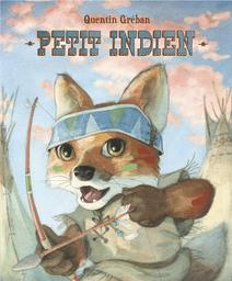 Petit indien / Quentin Gréban | Gréban, Quentin. Auteur