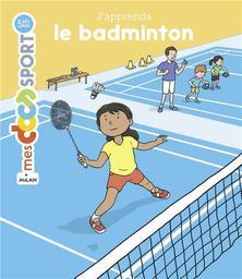 J'apprends le badminton / Jérémy Rouche | Rouche, Jérémy (1979-....). Auteur