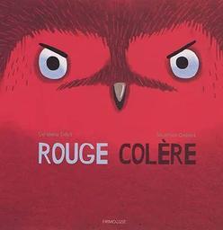 Rouge colère / Sébastien Chebret | Chebret, Sébastien. Illustrateur