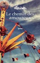 Le chemin des amoureux / Louison   Louison. Auteur