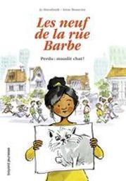 Les neuf de la rue Barbe. 1, Perdu : maudit chat ! / Jo Hoestlandt | Hoestlandt, Jo (1948-....). Auteur