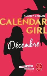 Calendar girl : Décembre / Audrey Carlan   Carlan, Audrey. Auteur