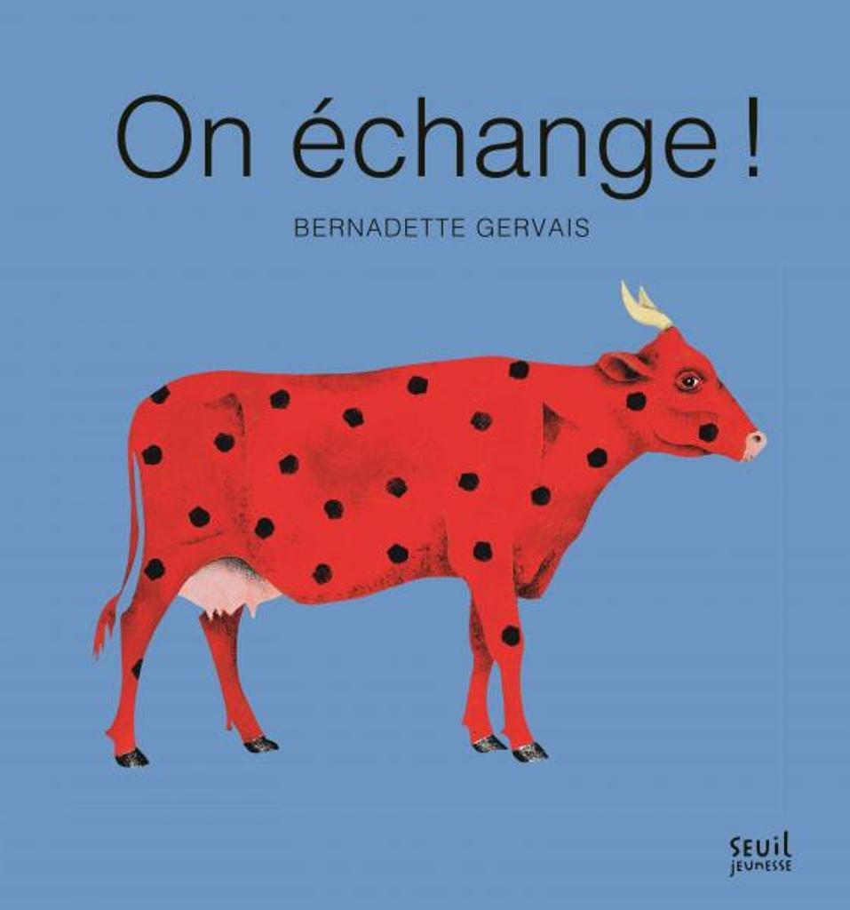 On échange ! / Bernadette Gervais  