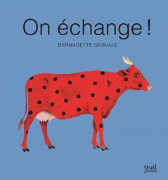 On échange ! / Bernadette Gervais | Gervais, Bernadette (1959-....). Auteur