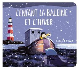 L'enfant, la baleine et l'hiver    Davies, Benji - Illustrateur. Illustrateur
