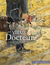 Le vieux docteur : A. T. Still, pionnier de l'ostéopathie / dessins et couleurs, Benoît Blary    Blary, Benoît (1981-....). Illustrateur