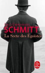 La secte des egoïstes / Eric-Emmanuel Schmitt   Schmitt, Eric-Emmanuel (1960-...). Auteur