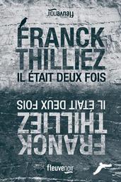 Il était deux fois / Franck Thilliez | Thilliez, Franck. Auteur