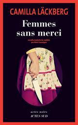 Femmes sans merci / Camilla Läckberg | Lackberg, Camilla. Auteur
