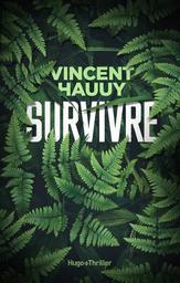 Survivre / Vincent Haauy | Hauuy, Vincent (1975-....). Auteur