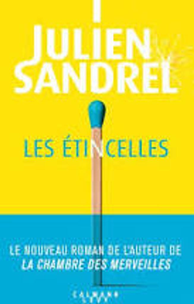 Les étincelles / Julien Sandrel |