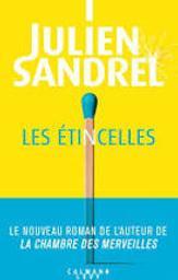 Les étincelles / Julien Sandrel   Sandrel, Julien - Auteur du texte. Auteur