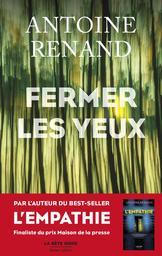 Fermer les yeux / Antoine Renand | Renand, Antoine - Auteur du texte. Auteur