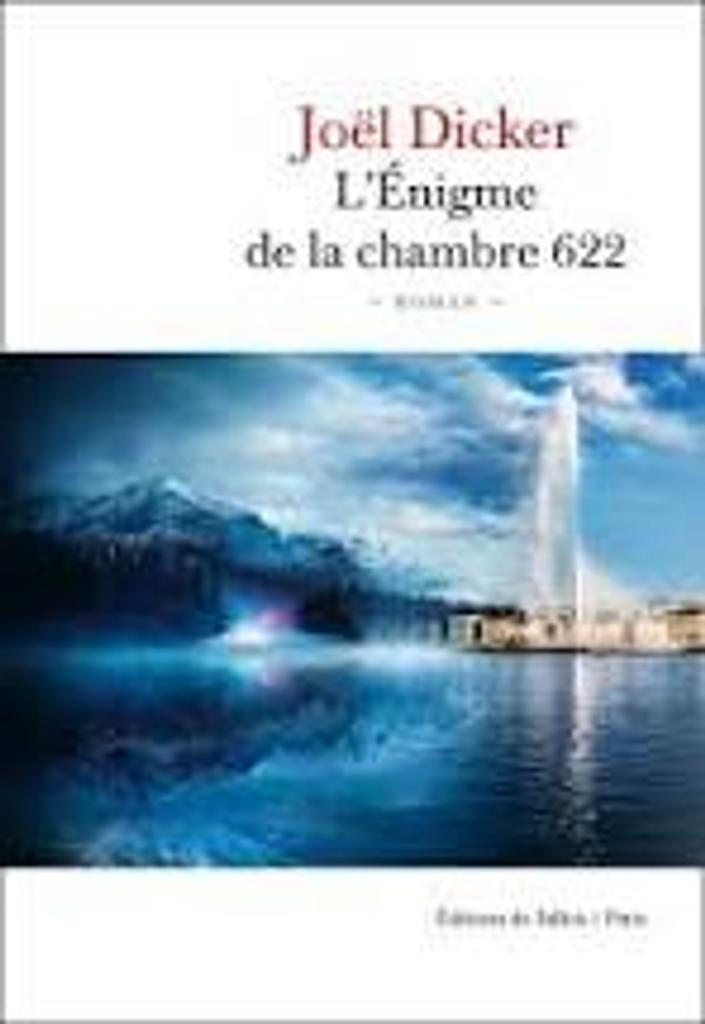 L'énigme de la chambre 622 / Joël Dicker |