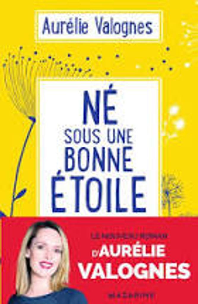 Né sous une bonne étoile / Aurélie Valognes  