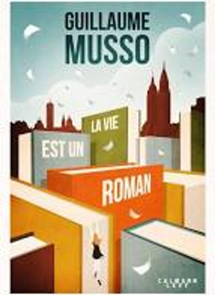 La vie est un roman : roman / Guillaume Musso  