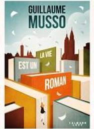 La vie est un roman / Guillaume Musso | Musso, Guillaume (1974-....). Auteur