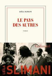 Le pays des autres. Première partie, La guerre, la guerre, la guerre / Leïla Slimani   Slimani, Leïla (1981-....). Auteur