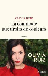 La commode aux tiroirs de couleurs / Olivia Ruiz | Ruiz, Olivia. Auteur