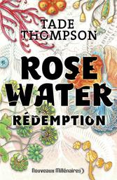 Rosewater : roman. Tome 3, Rédemption / Tade Thompson   Thompson, Tade. Auteur