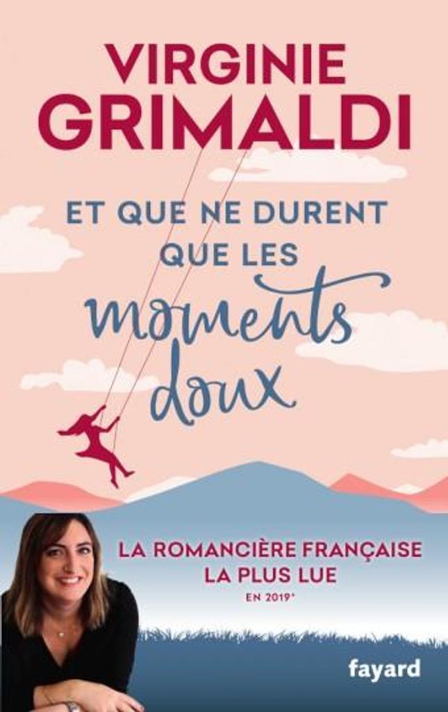 Et que ne durent que les moments doux / Virginie Grimaldi |