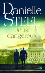Jeux dangereux / Danielle Steel | Steel, Danielle (1947-....). Auteur