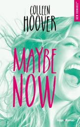 Maybe now / Collen Hoover | Hoover, Colleen. Auteur