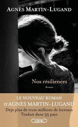Nos résiliences / Agnès Martin-Lugand   Martin-Lugand, Agnès (1979-....). Auteur