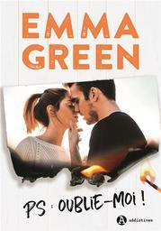 PS : oublie-moi ! / Emma Green   Green, Emma M. (1980-....). Auteur