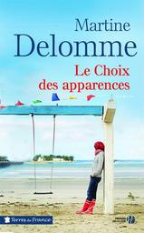 Le Choix des apparences / Martine Delomme | Delomme, Martine - Auteur du texte. Auteur