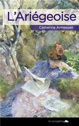 L'Ariégeoise / Catherine Armessen | Armessen, Catherine . Auteur