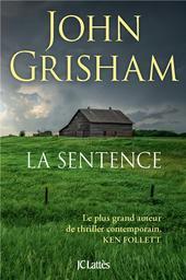 La sentence / John Grisham | Grisham, John - Auteur du texte. Auteur