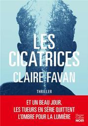 Les cicatrices / Claire Favan | Favan, Claire - Auteur du texte. Auteur