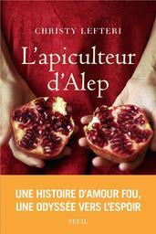 L'apiculteur d'Alep / Christy Lefteri  | Lefteri, Christy. Auteur