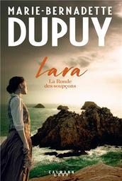 Lara - La ronde des soupçons   Dupuy, Marie-Bernadette - Auteur du texte