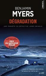 Dégradation : roman / Benjamin Myers | Myers, Benjamin (1976-....). Auteur