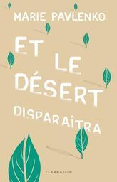 Et le désert disparaîtra / Marie Pavlenko   Pavlenko, Marie (1974-....). Auteur