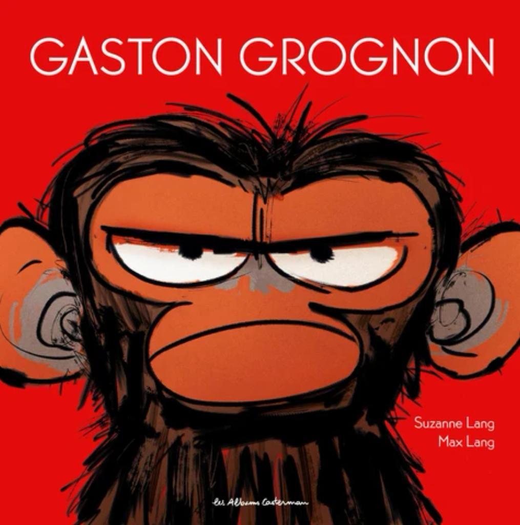 Gaston grognon / Suzanne Lang | Lang, Suzanne. Auteur