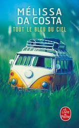 Tout le bleu du ciel / Mélissa Da Costa   Da Costa, Melissa - Auteur du texte