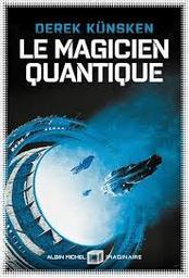 Le Magicien quantique / Derek Künksen | Künksen, Derek - Auteur du texte