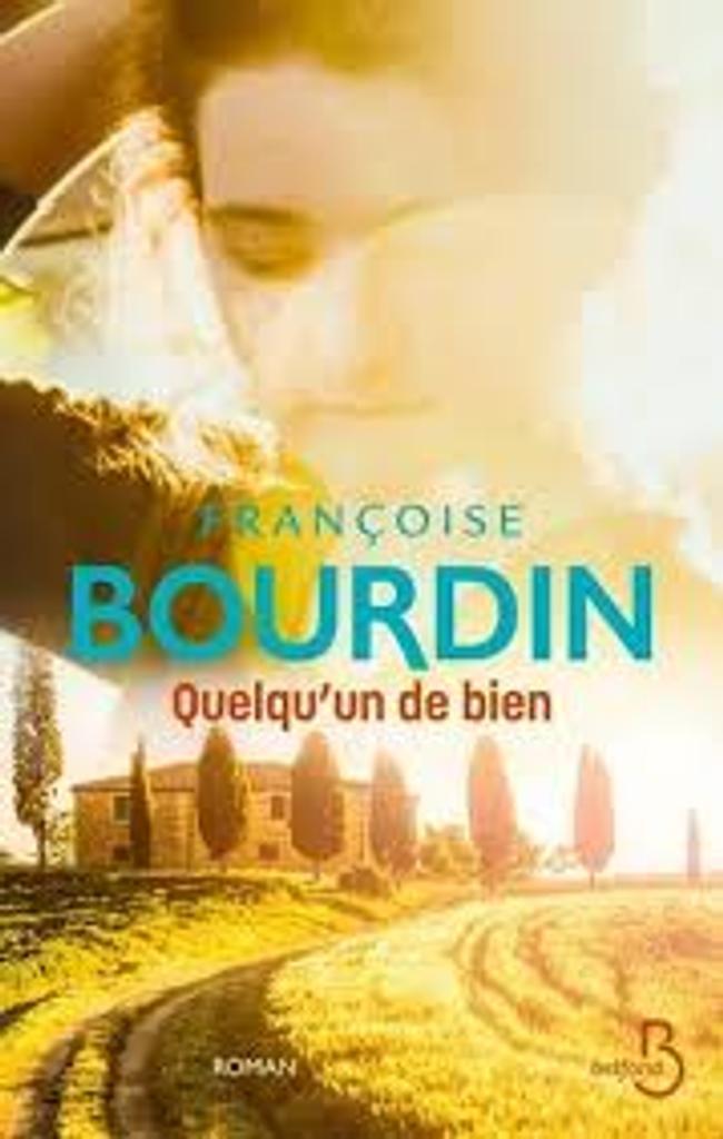 Quelqu'un de bien / Françoise Bourdin |