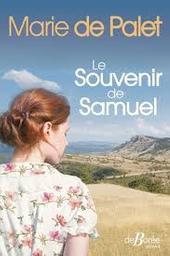 Le souvenir de Samuel / Marie de Palet | Palet, Marie de (1934-....). Auteur