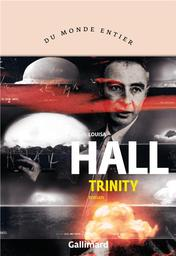 Trinity : roman / Louisa Hall | Hall, Louisa (1982-....) - romancière. Auteur