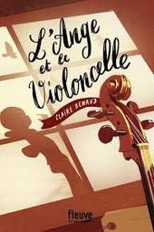L'ange et le violoncelle / Claire Renaud   Renaud, Claire. Auteur
